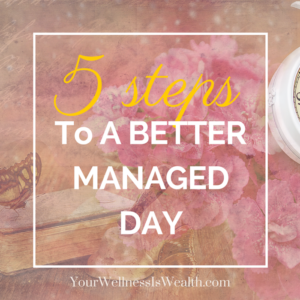 5 steps to a better managed day