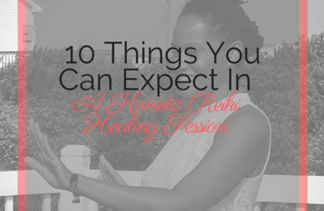 10 Things You Can Expect To Happen In A Kemetic Reiki Vibrational Session