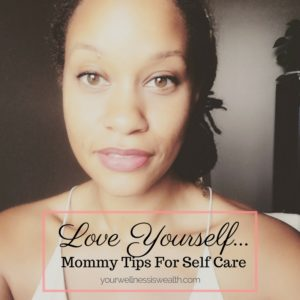 THE Mommy Must-Haves of Self Loving Care