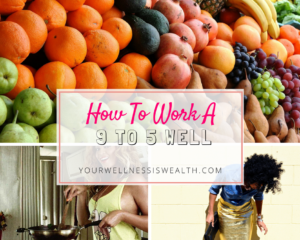 How To Work 9 to 5 + Be Healthy