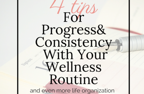 4 Tips For Progress & Consistency With Your Wellness Routine