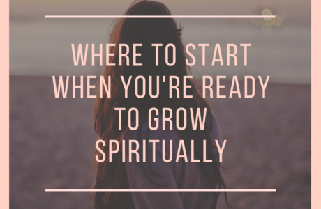 When you're ready to grow spiritually