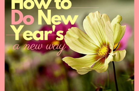 How To Do New Year's A New Way: A New Year's Resolution Hack
